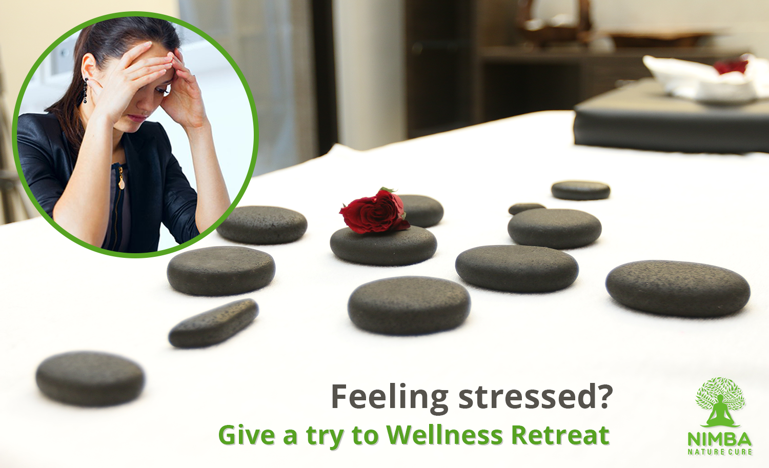 • Feeling stressed? Give a try to Wellness Retreat