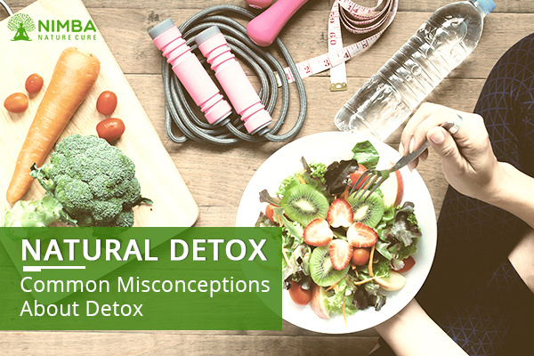 Natural Detox common misconceptions