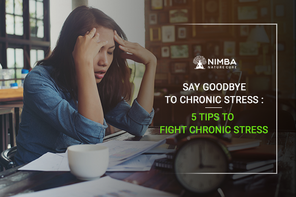 5 Tips to Fight Chronic Stress - Nimba